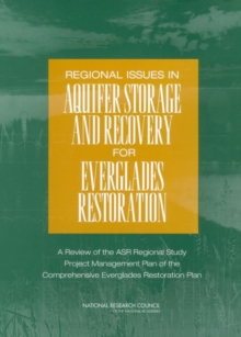 Regional Issues in Aquifer Storage and Recovery for Everglades Restoration : A Review of the ASR Regional Study Project Management Plan of the Comprehensive Everglades Restoration Plan, EPUB eBook