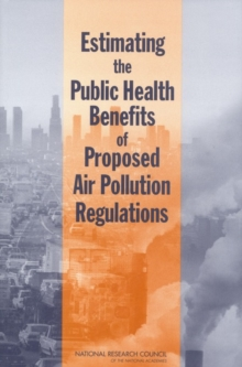 Estimating the Public Health Benefits of Proposed Air Pollution Regulations, EPUB eBook