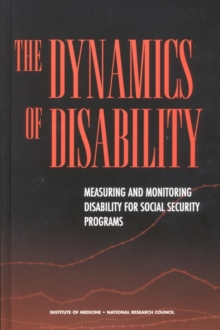 The Dynamics of Disability : Measuring and Monitoring Disability for Social Security Programs, EPUB eBook