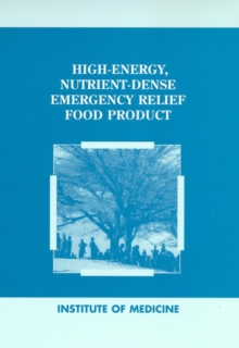 High-Energy, Nutrient-Dense Emergency Relief Food Product, EPUB eBook