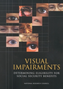 Visual Impairments : Determining Eligibility for Social Security Benefits, EPUB eBook