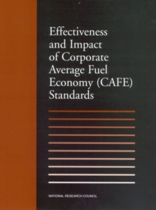 Effectiveness and Impact of Corporate Average Fuel Economy (CAFE) Standards, EPUB eBook