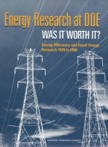 Energy Research at DOE : Was It Worth It? Energy Efficiency and Fossil Energy Research 1978 to 2000, EPUB eBook
