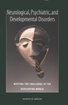 Neurological, Psychiatric, and Developmental Disorders : Meeting the Challenge in the Developing World, EPUB eBook
