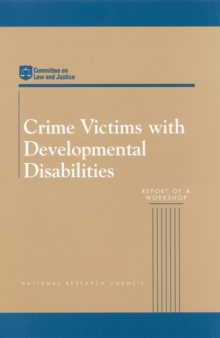 Crime Victims with Developmental Disabilities : Report of a Workshop, EPUB eBook