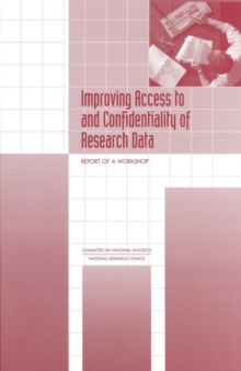 Improving Access to and Confidentiality of Research Data : Report of a Workshop, EPUB eBook
