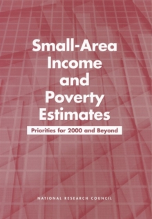 Small-Area Income and Poverty Estimates : Priorities for 2000 and Beyond, EPUB eBook