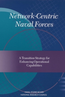 Network-Centric Naval Forces : A Transition Strategy for Enhancing Operational Capabilities, EPUB eBook