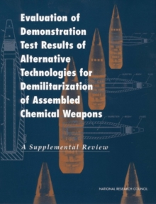 Evaluation of Demonstration Test Results of Alternative Technologies for Demilitarization of Assembled Chemical Weapons : A Supplemental Review, EPUB eBook