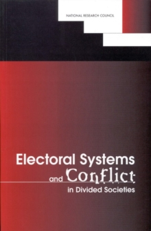 Electoral Systems and Conflict in Divided Societies, EPUB eBook