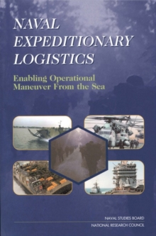 Naval Expeditionary Logistics : Enabling Operational Maneuver from the Sea, EPUB eBook