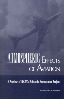Atmospheric Effects of Aviation : A Review of NASA's Subsonic Assessment Project, EPUB eBook