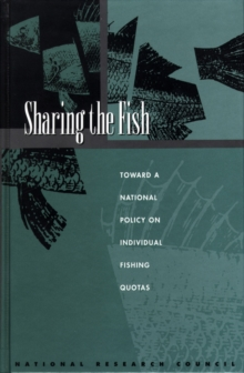 Sharing the Fish : Toward a National Policy on Individual Fishing Quotas, EPUB eBook