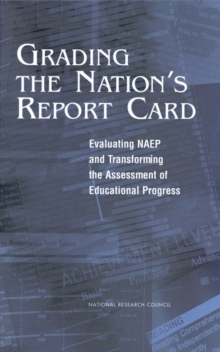 Grading the Nation's Report Card : Evaluating NAEP and Transforming the Assessment of Educational Progress, EPUB eBook