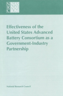 Effectiveness of the United States Advanced Battery Consortium as a Government-Industry Partnership, EPUB eBook