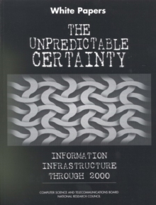The Unpredictable Certainty : White Papers, EPUB eBook