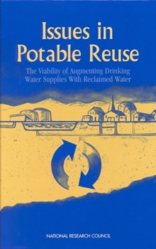 Issues in Potable Reuse : The Viability of Augmenting Drinking Water Supplies with Reclaimed Water, EPUB eBook