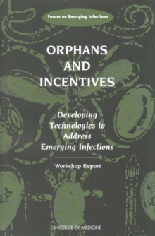 Orphans and Incentives : Developing Technology to Address Emerging Infections, EPUB eBook