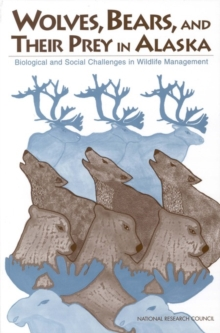 Wolves, Bears, and Their Prey in Alaska : Biological and Social Challenges in Wildlife Management, EPUB eBook