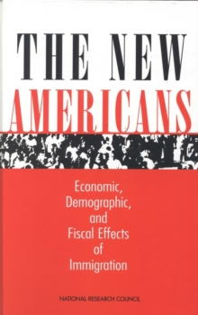 The New Americans : Economic, Demographic, and Fiscal Effects of Immigration, EPUB eBook