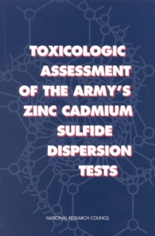 Toxicologic Assessment of the Army's Zinc Cadmium Sulfide Dispersion Tests, EPUB eBook