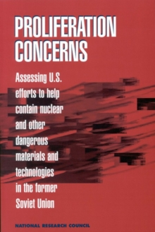 Proliferation Concerns : Assessing U.S. Efforts to Help Contain Nuclear and Other Dangerous Materials and Technologies in the Former Soviet Union, EPUB eBook