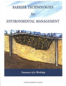 Barrier Technologies for Environmental Management : Summary of a Workshop, EPUB eBook