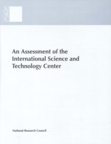 An Assessment of the International Science and Technology Center : Redirecting Expertise in Weapons of Mass Destruction in the Former Soviet Union, EPUB eBook