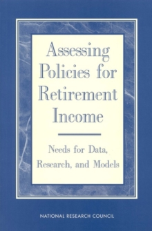 Assessing Policies for Retirement Income : Needs for Data, Research, and Models, EPUB eBook