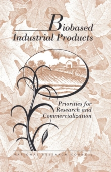 Biobased Industrial Products : Research and Commercialization Priorities, EPUB eBook