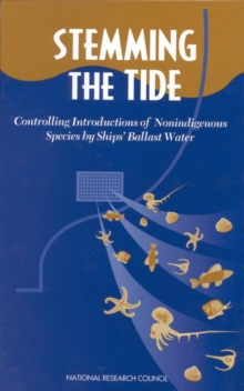 Stemming the Tide : Controlling Introductions of Nonindigenous Species by Ships' Ballast Water, EPUB eBook
