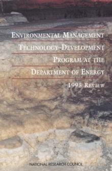 Environmental Management Technology-Development Program at the Department of Energy : 1995 Review, EPUB eBook
