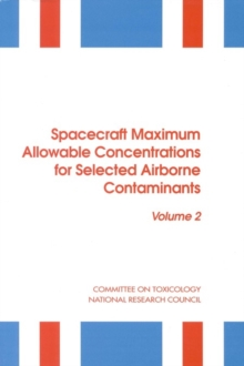 Spacecraft Maximum Allowable Concentrations for Selected Airborne Contaminants : Volume 2, EPUB eBook