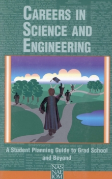 Careers in Science and Engineering : A Student Planning Guide to Grad School and Beyond, EPUB eBook
