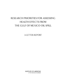 Research Priorities for Assessing Health Effects from the Gulf of Mexico Oil Spill : A Letter Report, EPUB eBook