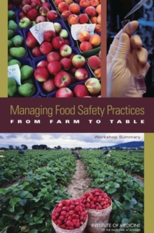 Managing Food Safety Practices from Farm to Table : Workshop Summary, EPUB eBook