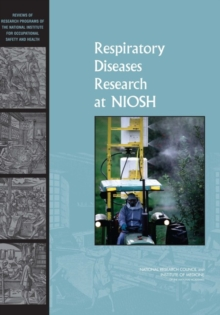 Respiratory Diseases Research at NIOSH : Reviews of Research Programs of the National Institute for Occupational Safety and Health, EPUB eBook