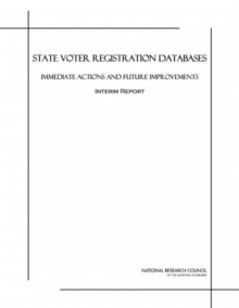 State Voter Registration Databases : Immediate Actions and Future Improvements: Interim Report, EPUB eBook