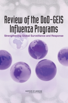 Review of the DoD-GEIS Influenza Programs : Strengthening Global Surveillance and Response, EPUB eBook