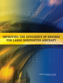 Improving the Efficiency of Engines for Large Nonfighter Aircraft, EPUB eBook