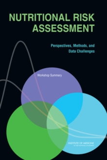 Nutritional Risk Assessment : Perspectives, Methods, and Data Challenges: Workshop Summary, EPUB eBook