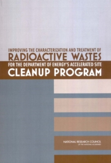 Improving the Characterization and Treatment of Radioactive Wastes for the Department of Energy's Accelerated Site Cleanup Program, EPUB eBook