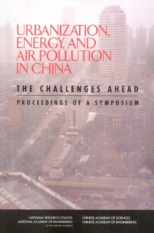 Urbanization, Energy, and Air Pollution in China : The Challenges Ahead: Proceedings of a Symposium, EPUB eBook