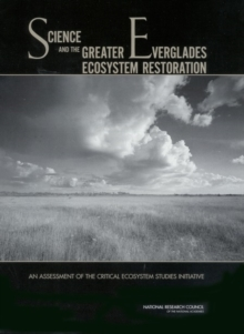 Science and the Greater Everglades Ecosystem Restoration : An Assessment of the Critical Ecosystem Studies Initiative, EPUB eBook