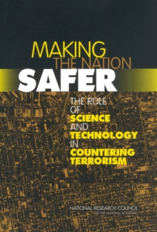 Making the Nation Safer : The Role of Science and Technology in Countering Terrorism, EPUB eBook