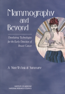 Mammography and Beyond : Developing Technologies for the Early Detection of Breast Cancer: A Non-Technical Summary, EPUB eBook