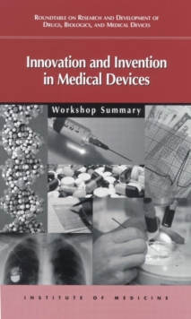 Innovation and Invention in Medical Devices : Workshop Summary, EPUB eBook