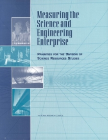 Measuring the Science and Engineering Enterprise : Priorities for the Division of Science Resources Studies, EPUB eBook