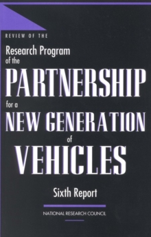 Review of the Research Program of the Partnership for a New Generation of Vehicles : Sixth Report, EPUB eBook