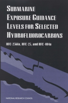 Submarine Exposure Guidance Levels for Selected Hydrofluorocarbons : HFC-236fa, HFC-23,and HFC-404a, EPUB eBook